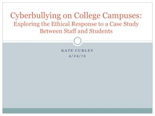 Cyberbullying  on College Campuses: Exploring the Ethical Response to a Case Study Between Staff and Students