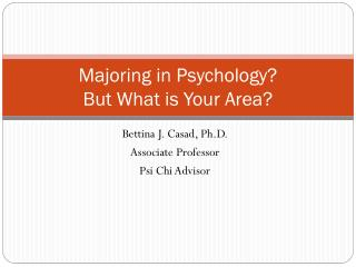 Majoring in Psychology?  But What is Your Area?