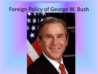 Foreign Policy of George W. Bush