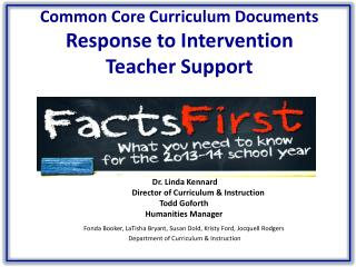 Common Core Curriculum Documents       Response to Intervention Teacher Support