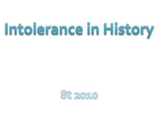 Intolerance in History