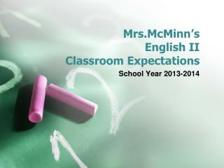 Mrs.McMinn's English II Classroom  Expectations