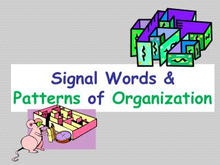 Signal Words &  Patterns  of  Organization