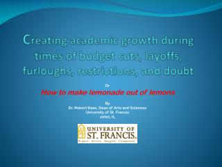 C reating academic growth during times of budget cuts, layoffs, furloughs, restrictions, and doubt