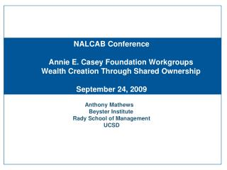 NALCAB Conference          Annie E. Casey Foundation Workgroups          Wealth Creation Through Shared Ownership  Sept