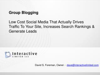 Group  Blogging Low Cost Social Media That Actually Drives Traffic To Your Site, Increases Search Rankings & Generate L