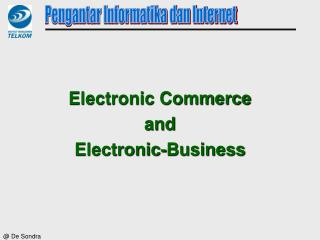 Electronic Commerce  and  Electronic-Business