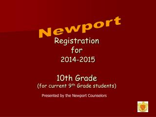 Registration  for 2014-2015 10th Grade (for current 9 th  Grade students)