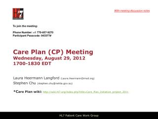 Care Plan (CP) Meeting  Wednesday, August  29,  2012 1700-1830 EDT