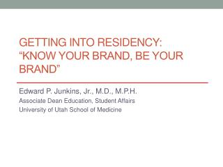 Getting  into Residency: �Know Your Brand, Be Your Brand�