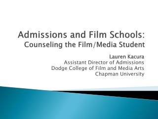 Admissions and Film Schools : Counseling  the Film/Media Student