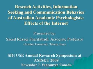 Presented by:  Saeed Rezaei Sharifabadi , Associate Professor ( Alzahra  University, Tehran, Iran)