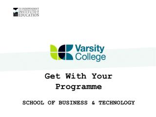 Get With Your Programme  SCHOOL OF BUSINESS & TECHNOLOGY