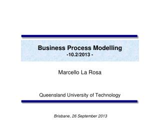 Business Process Modelling -10.2/2013 -