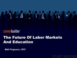 The Future Of Labor Markets And Education