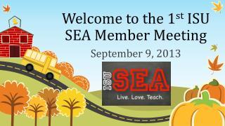 Welcome to the 1 st  ISU SEA Member Meeting