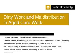 Dirty Work and  Maldistribution in Aged Care Work