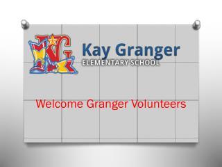 Welcome Granger Volunteers