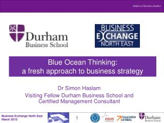 Dr Simon  Haslam Visiting Fellow Durham Business School and Certified Management Consultant