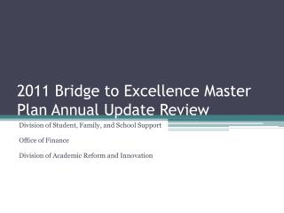 2011 Bridge to Excellence Master Plan Annual Update Review