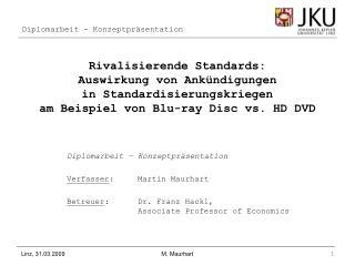 Rivalisierende Standards:  Auswirkung von Ankündigungen  in Standardisierungskriegen  am Beispiel von Blu-ray Disc vs.