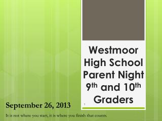 Westmoor  High School  Parent Night  9 th  and 10 th  Graders