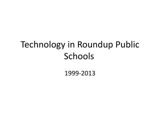 Technology in Roundup Public Schools