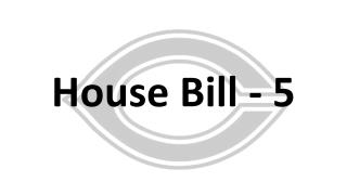 House Bill - 5