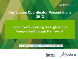 Resources Supporting the High School Completion Strategic Framework