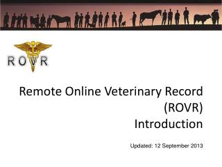 Remote Online Veterinary Record (ROVR) Introduction