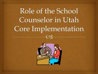 Role of the School Counselor in Utah Core Implementation