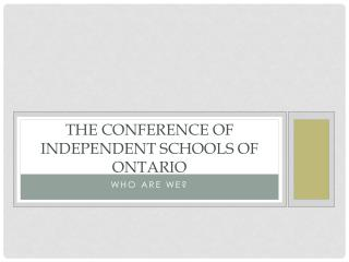 The Conference of Independent Schools of Ontario