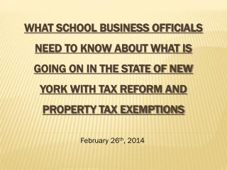 What School Business Officials need to know about what is going on in the state of New York with tax reform and propert