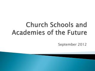 Church Schools and Academies of the Future