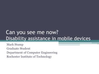 Can you see me now?  Disability assistance in mobile devices