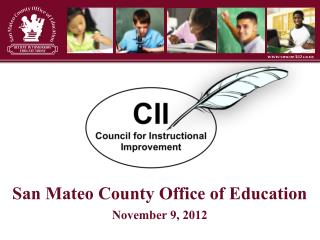 San Mateo  County  Office of Education November 9,  2012
