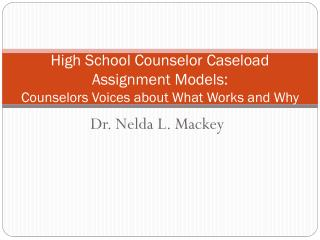 High School Counselor Caseload Assignment Models: Counselors Voices about What Works and Why