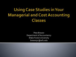 Using Case Studies in Your Managerial and Cost Accounting Classes