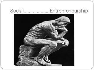 Social…..Entrepreneurship