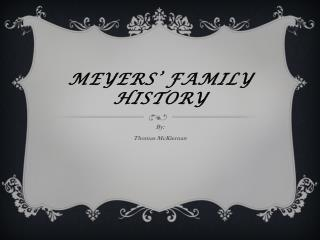 Meyers' family history