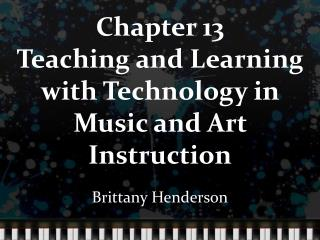 Chapter 13 Teaching and Learning with Technology in Music and Art Instruction
