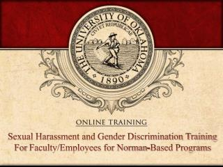 Sexual Harassment and Gender Discrimination Training For  Faculty/Employees for Norman-Based Programs