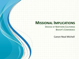 Missional Implications Diocese of Northern California Bishop's Conference