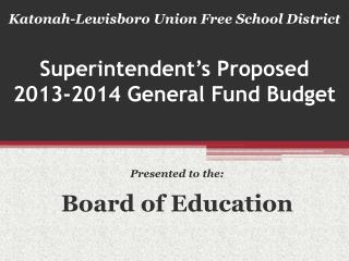 Superintendent�s Proposed  2013-2014 General Fund Budget