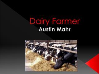 Dairy Farmer Austin Mahr