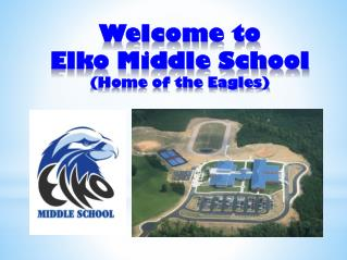 Welcome to  Elko Middle School (Home of the Eagles)