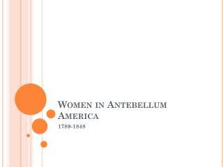 Women in Antebellum America