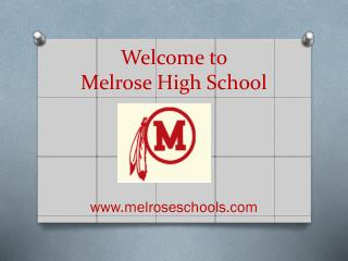 Welcome to  Melrose High School