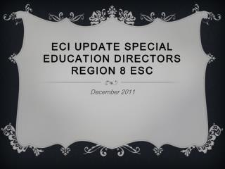 ECI Update Special Education Directors Region 8 ESC
