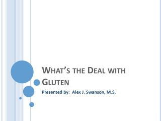 What�s the Deal with Gluten